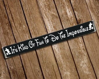 It's Kind Of Fun To Do The Impossible Wooden Sign