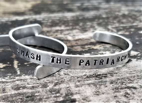 SMASH THE PATRIARCHY: Hand Stamped Metal Cuff Bracelet, Aluminum