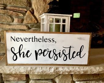 Farmhouse Wood Sign, Nevertheless She Persisted Sign, 10x25, Reclaimed Wood Sign, Quote Wood Sign, Distressed Sign, Word Sign, Wooden Sign