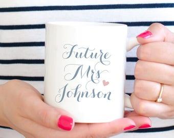 Future Mrs Mug, Engaged Mug, Gift for Bride from Bridesmaid, Fiance Gift for Her, Bridal Shower Gift for Bride, Bride Mug