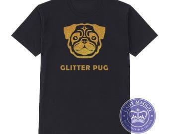 Glitter Pug Gold Glitter T-Shirt - Pug Shirt - Glitter Pug Tee Shirt - Pug Lover Shirt - Dog Lover - Glitter Pug Shirt - Golden Pug Shirt