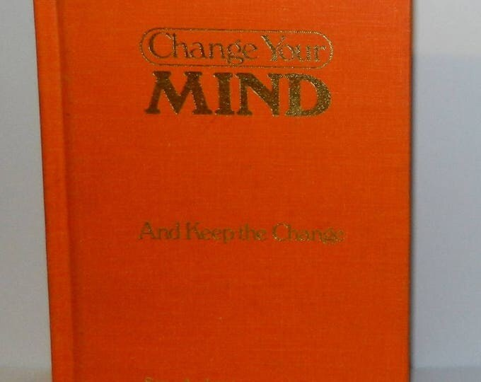Change Your Mind--And Keep the Change by Steve Andreas, Connirae Andreas 1987