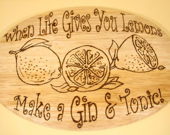 """Chopping Board """"When Life gives you Lemons make a Gin & Tonic"""" - gin lovers gift, housewarming gift, birthday gift, personalised gift"""