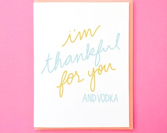 Vodka Card. Alcohol Card. Funny Card. Card for Best Friend. Hand Lettered Card. Funny Thanksgiving Card. Funny Birthday Card. Thank You Note
