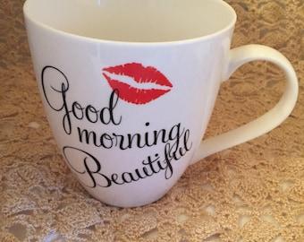 E095  Good morning beautiful white ceramic coffee mug