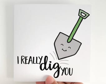 I Really Dig You Card