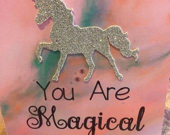 "Unicorn Card. ""You Are Magical."""