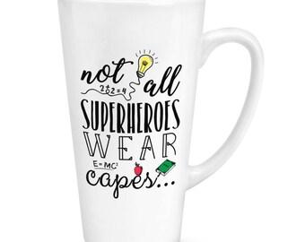 Teacher Not All Superheroes Wear Capes 17oz Large Latte Mug Cup