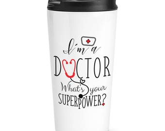 I'm A Doctor What's Your Superpower Travel Mug Cup