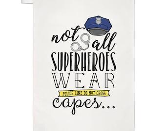 Policemen Not All Superheroes Wear Capes Tea Towel Dish Cloth