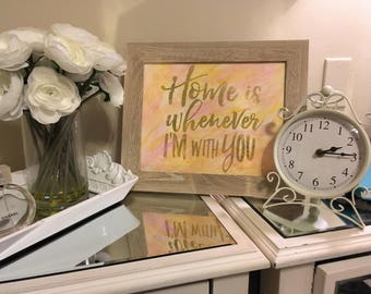 Home Is Whenever I'm With You Painting