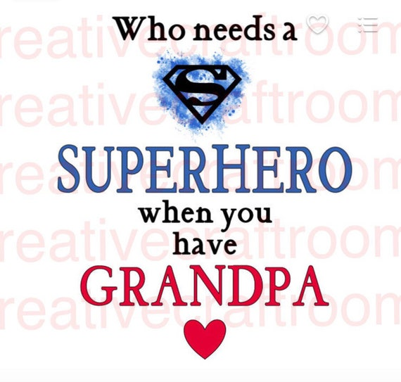 Who needs a Superhero when you have Grandpa PNG, Sublimation, Digital Download, Instant Download, Grandfather