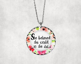 She Believed She Could•So She Did•Inspirational•Motivational•Encouragement•Dream•Faith•Necklace•Pendant•Charm•Charm Necklace