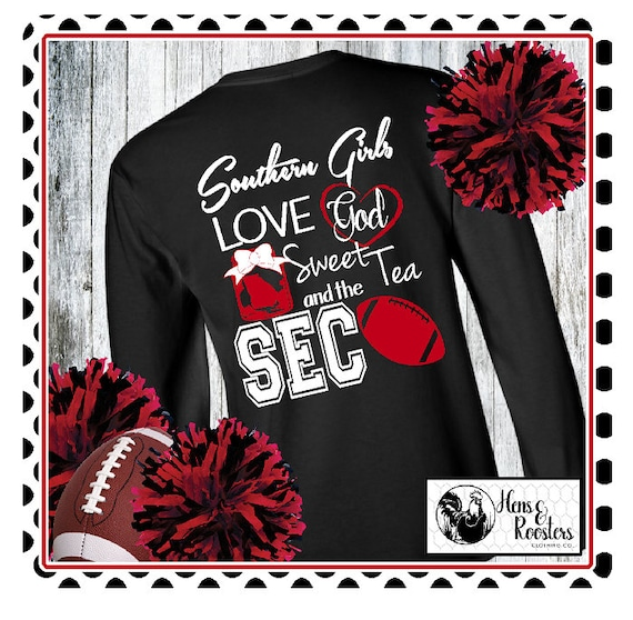 Monogrammed Football Shirt, Southern Girls Love God Sweet Tea and The SEC LONG SLEEVE Football T-Shirt / Go Dawgs! (G2400) #1356