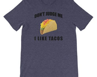 Don't Judge Me I Like Tacos Short-Sleeve Unisex T-Shirt