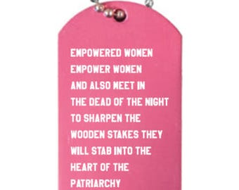 Empowered Women Empower Women Feminist Dog Tag Pendant Necklace in Pink smash the patriarchy stab feminism dogtag quotes engraved