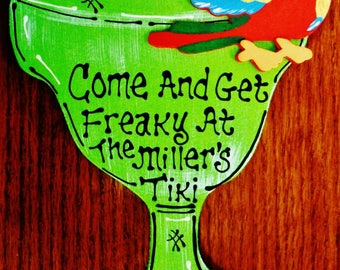 Margarita Personalized COME & GET FREAKY Name Sign Tiki Bar Deck Parrot Plaque