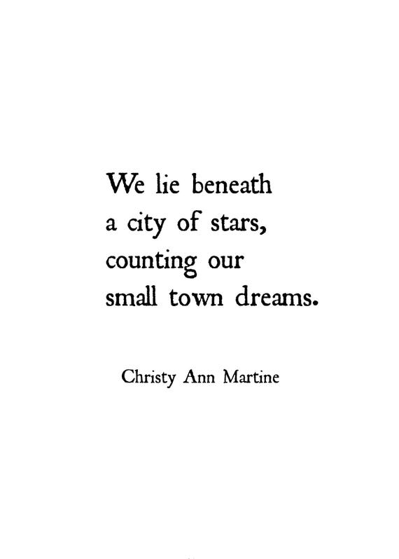 Prints - Home  Decor Wall Print - Gifts - We Lie Beneath a City of Stars Counting Our Small Tows Dream Quote - Christy Ann Martine