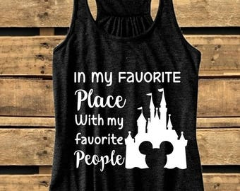 In my favorite place with my favorite people, t-shirt or tank top, Friends that Disney together. Disney trip, Disney shirts, Minne Mouse