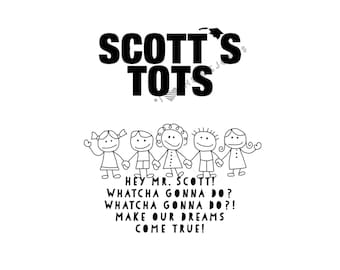 DIGITAL Scott's Tots Greeting Card Michael Scott Quote The Office TV Show Hey Mr. Scott! Whatcha Gonna Do? Make Our Dreams Come True!