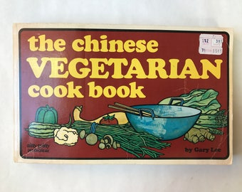 The Chinese Vegetarian Cook Book by Gary Lee, 1972, Published by Nitty Gritty Publications