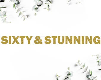 SIXTY & STUNNING banner (F5) - glitter banner / party decor / 60th birthday / photo booth / backdrop / decoration