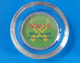 Handmade Glass What Would Jesus Smoke? Ashtray, Smoke, Smoke Accessory, Jesus, Ashtray, WWJS, Novelty Ashtray, Made By Mod.