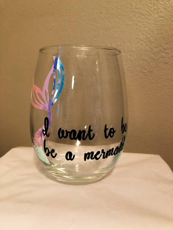 I Want To Be A Mermaid Stemless Wine Glass