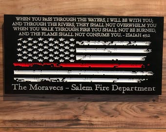 """Firefighter Gift, Personalized, Thin Red Line, Firefighter Decor, Firefighter Sign, Distressed American Flag Engraved """"Isaiah 43:2"""""""