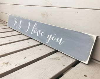 P.S I Love You - Wooden Sign