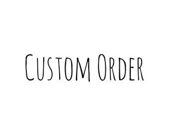 Custom Order for Mariah