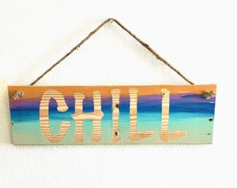 Chill Sign, Word Wood Sign, Word Art Sign, Sunset Wall Art, Beach Wall Art, Coastal Decor, Nautical Sign, Beach Wall Hanging, Surf Art