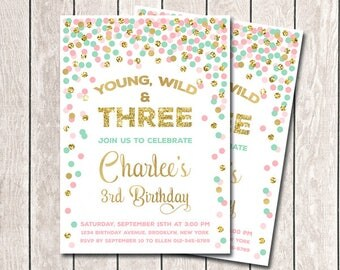 Young Wild And Three Birthday Invitation 3rd Birthday Invitation Girl Birthday Invitation Pink Mint Gold Confetti Invitation Printable
