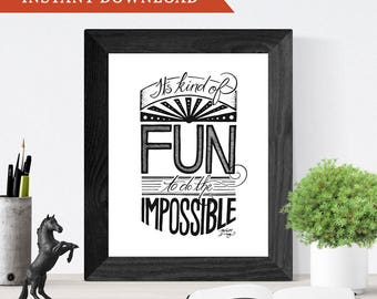 Printable Wall Art, Hand-Lettering, Home Decor, Disney Quote // It's Kind of Fun to Do the Impossible // Instant Download
