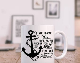Hope As an Anchor for the Soul Mug Hebrews 6:19 Coffee Cup, Religious Mug, Christian Gift