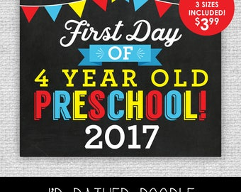 First Day of 4 Year Old Preschool Sign - First Day of Preschool - Printable Chalkboard Sign - 1st Day of Preschool 2017 - 3 Sizes