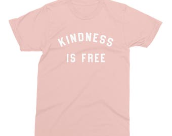 Kindness Is Free Shirt