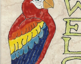 Parrot Welcome #007 Hand Painted Kiln Fired Decorative Ceramic Wall Art Tile 8  x 12