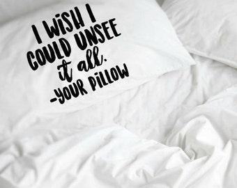 I wish I could unsee, Pillowcase, Housewarming Gift, White Linens, White Pillowcase