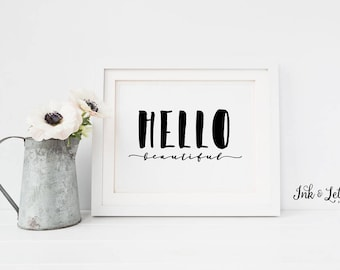 Hello Beautiful Print - Hello Beautiful Wall Art - Black and White Wall Art - Nursery Decor - Home Decor - Instant Download - 8x10