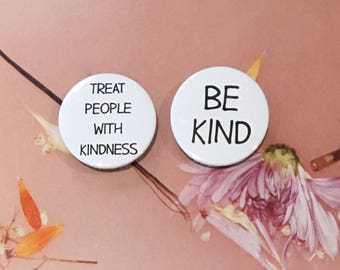 Treat People With Kindness - Be Kind 38mm Pins & Magnets - Black / White / Pink