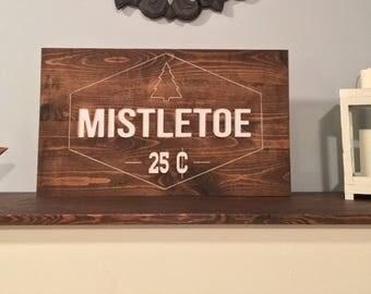 Mistletoe Holiday Sign, Rustic Holiday Sign, Christmas Decor, Christmas Sign