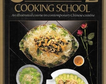 New Chinese Cooking School: An Illustrated Course in Contemporary Chinese Cuisine