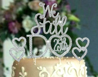"We Still Do ""25th"" in gorgeous silver crystal rhinestone Wedding 25th anniversary cake topper"