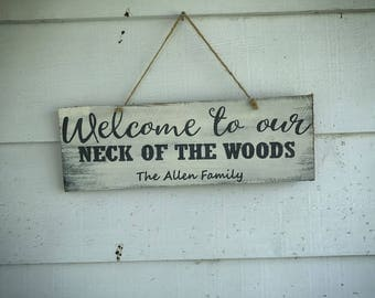 Neck of the Woods Wood Sign , Custom Wood Sign , Personalized Wood Sign , Rustic Sign , Home Decor , Wall Hanger , Family Name Sign ,
