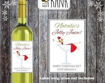 Funny/cute/rude,banter PERSONALISED CHRISTMAS Xmas Wine Label.Best Friend, BFF. Jolly Juice.  Secret Santa gift