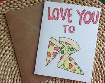 Handcrafted Card/ love you to pizza's
