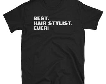 Hair Stylist Shirt, Hair Stylist Gifts, Hair Stylist, Best. Hair Stylist. Ever!, Gifts For Hair Stylist, Hair Stylist Tshirt