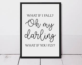 Oh Darling What If You Fly? Typography Quote Print