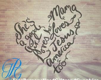 She's a Good Girl Loves her Mama Loves Jesus and America Too SVG - Tom Petty Lyrics Handwritten svg - Hi Res JPG - heart - love - baby SVG